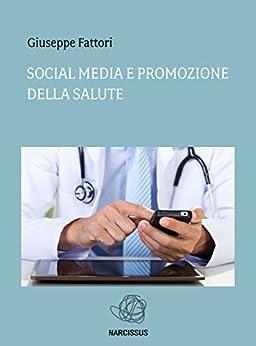 Social media e promozione della salute di [Giuseppe Fattori]