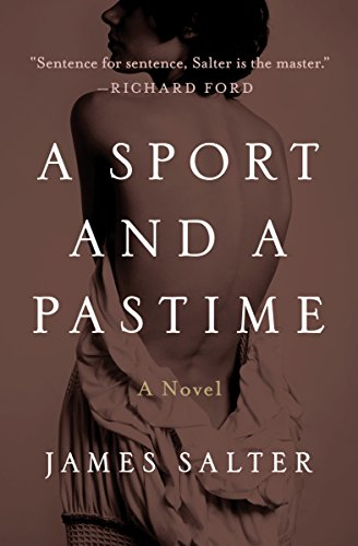 A Sport and a Pastime: A Novel: Open Road por James Salter