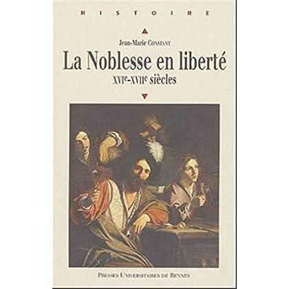 La noblesse en liberté : XVIe-XVIIe siècles