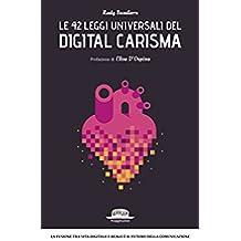 Le 42 leggi universali del digital carisma: La fusione tra vita digitale e reale è il futuro della comunicazione