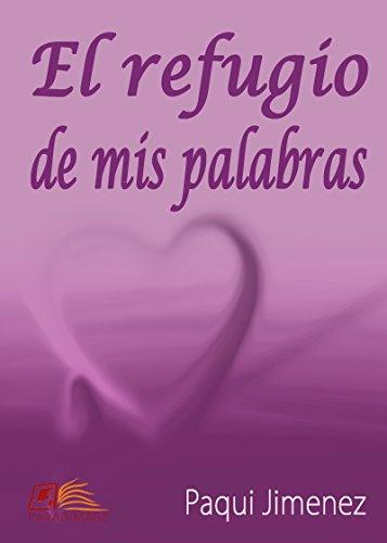 El Refugio de mis Palabras por Paqui Jimenez