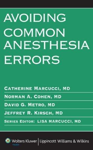 Avoiding Common Anesthesia Errors (Lippincott Williams & Wilkins Handbook) by Marcucci MD, Catherine Published by Lippincott Williams & Wilkins 1st (first) edition (2007) Paperback