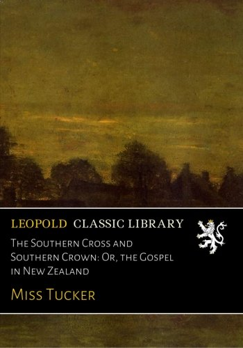 the-southern-cross-and-southern-crown-or-the-gospel-in-new-zealand