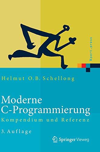 Moderne C-Programmierung: Kompendium und Referenz (Xpert.press)