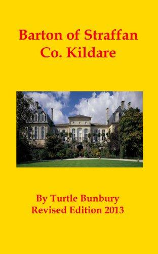 Barton of Straffan Co. Kildare Ireland (The Gentry & Aristocracy of Co. Kildare Ireland Book 1) (English Edition)