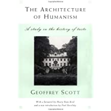 The Architecture of Humanism: A Study in the History of Taste (Classical America Series in Art and Architecture)