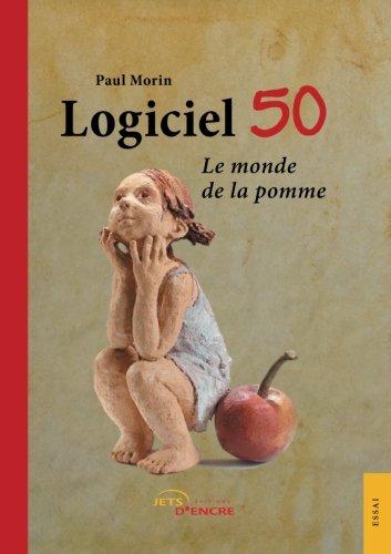 Logiciel 50: Le monde de la pomme par Paul Morin