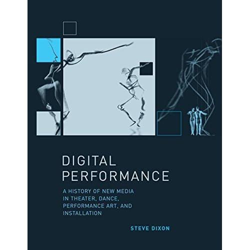 Digital Performance by Steve Dixon (2007-04-03)
