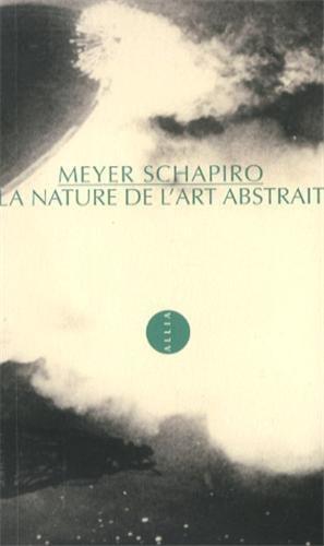 La nature de l'art abstrait par Meyer Schapiro
