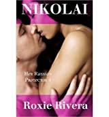 [ NIKOLAI (HER RUSSIAN PROTECTOR 4): HER RUSSIAN PROTECTOR 4 ] BY Rivera, Roxie ( AUTHOR )Jun-24-2013 ( Paperback )