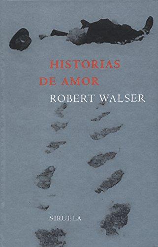 Historias de amor (Libros del Tiempo) por Robert Walser
