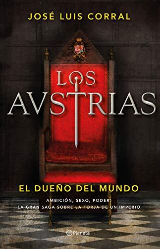 Los Austrias. El dueño del mundo (VOLUMEN INDEPENDIENTE) (Spanish Edition)