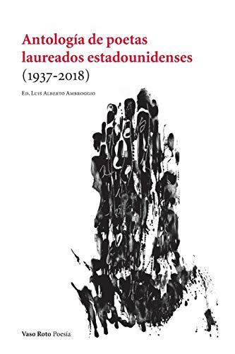 Antología de poetas laureados estadounidenses (Poesía, Band 123)