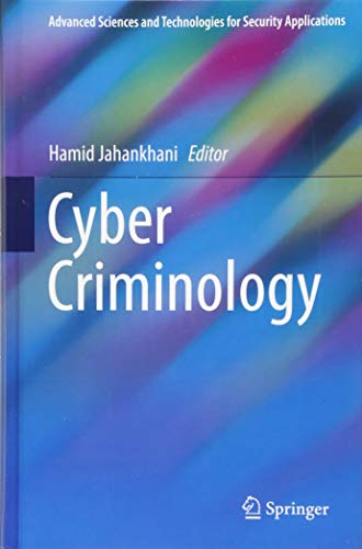 Cyber Criminology (Advanced Sciences and Technologies for Security Applications) Advanced Alarm