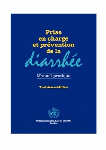 Prise En Charge Et Prevention De La Diarrhee par WHO