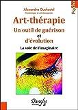 Art-thérapie - Un outil de guérison et d'évolution