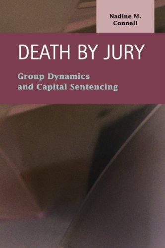 death-by-jury-group-dynamics-and-capital-sentencing-criminal-justice-recent-scholarship-by-nadine-m-