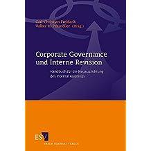 Corporate Governance und Interne Revision: Handbuch für die Neuausrichtung des Internal Auditings
