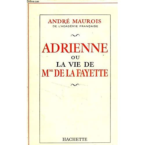 Adrienne ou la vie de mme de la fayette.