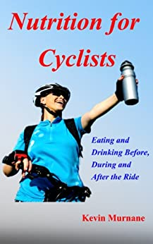 Nutrition for Cyclists: Eating and Drinking Before, During, and After the Ride (English Edition) von [Murnane, Kevin]