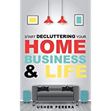 Declutter: Decluttering Your Home in Less than 90 Days where you can Enjoy the Joy of Less (Minimalist Living can come with the Magic of Tidying where Less is More) (English Edition)
