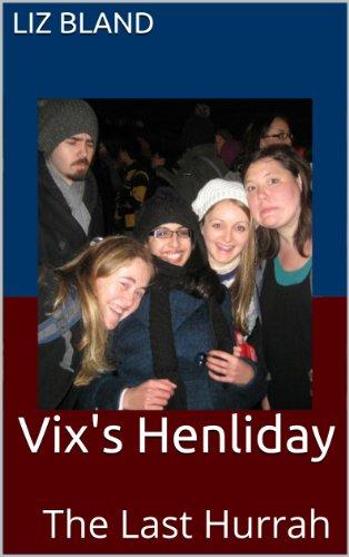 Vix's Henliday - The Last Hurrah