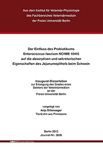 Der Einfluss des Probiotikums Enterococcus faecium NCIMB 10415 auf die absorptiven und sekretorischen Eigenschaften des Jejunumepithels beim Schwein