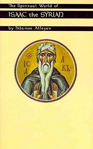[(The Spiritual World of Isaac the Syrian)] [By (author) Bishop Hilarion Alfeyev ] published on (April, 2004)