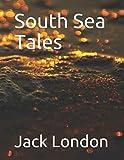 South Sea Tales: Jack London