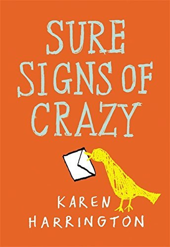 Sure Signs of Crazy by Karen Harrington (2014-05-20)