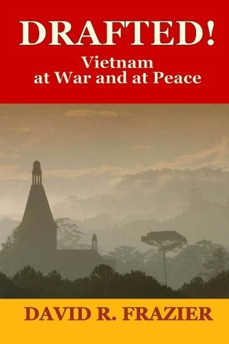 Drafted!: Vietnam at War and at Peace by David R. Frazier (2014-12-04)
