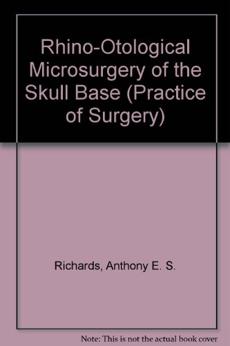 Rhino-Otological Microsurgery of the Skull Base (Practice of Surgery)