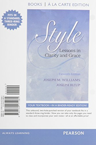 Style: Lessons in Clarity and Grace, Books a la Carte Edition Plus MyWritingLab with Pearson eText -- Access Card package (11th Edition) 11th edition by Williams, Joseph M., Bizup, Joseph (2015) Loose Leaf