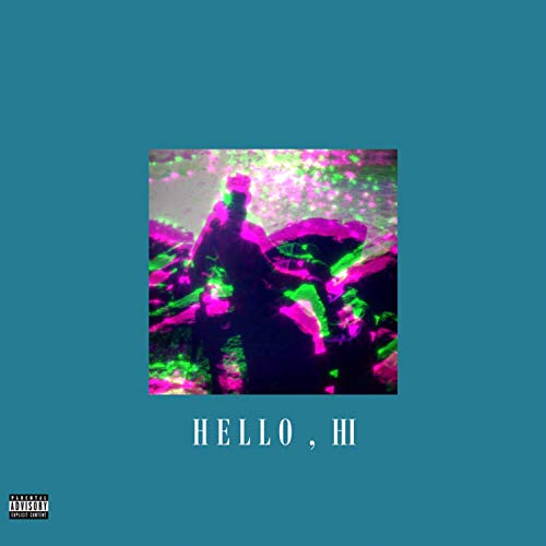 Hello, Hi [Explicit] -