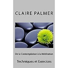 De la Contemplation à la Méditation: Techniques et Exercices