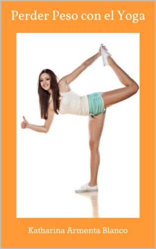 Perder Peso con el Yoga por Katharina Armenta Blanco