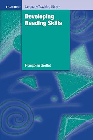 Developing Reading Skills: A Practical Guide to Reading Comprehension Exercises (Cambridge Language Teaching Library) by Françoise Grellet (1981-10-22)