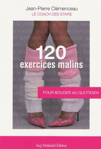 120 Exercices malins : Pour bouger au quotidien par Jean-Pierre Clémenceau