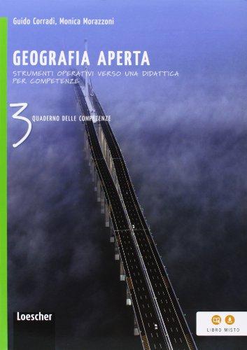 Geografia aperta. Quaderno delle competenze. Per la Scuola media. Con espansione online: 3