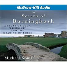 In Search of Burning Bush: A Story of Golf, Friendship, and the Meaning of Irons (CD-Audio) - Common