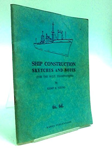 Ship construction sketches and notes (for the B.o.T. examinations)