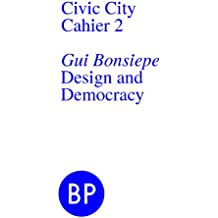 Civic City Cahier 2: Design and Democracy (Civic City Cahiers) (English Edition)