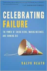 Amazon.fr - Celebrating Failure: The Power of Taking Risks