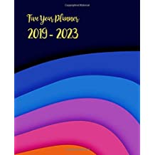 Five Year Planner 2019-2023: Monthly Schedule Organizer - Agenda Planner For The Next Five Years, 60 Months Calendar January 2019 - December 2023 | Rainbow Color