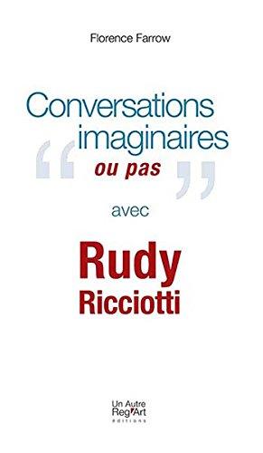 Conversations imaginaires ou presque avec Rudy Ricciotti par Florence Farrow