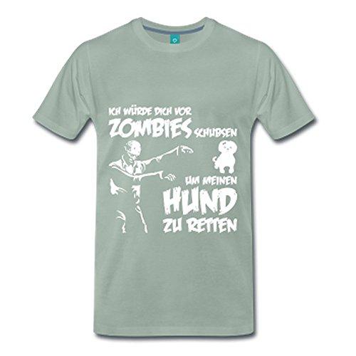Ich würde dich vor Zombies schubsen um meinen Hund zu retten ! Graugrün