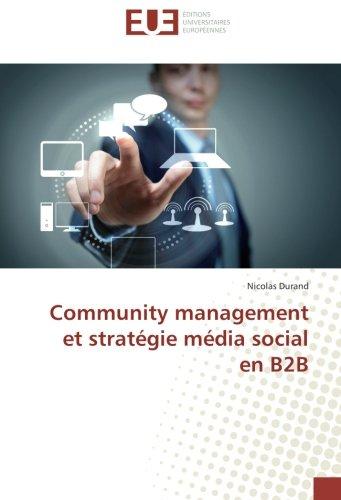 Community management et stratégie média social en B2B par Nicolas Durand