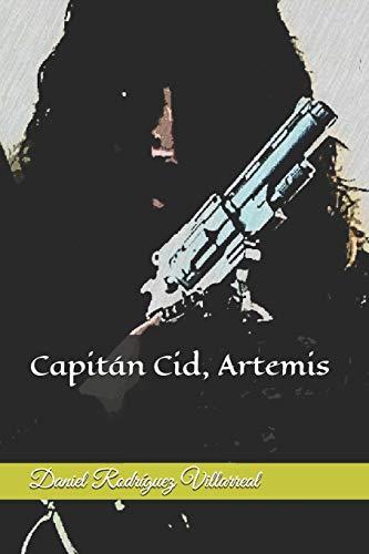 Capitán Cid, Artemis par Daniel Rodríguez Villarreal