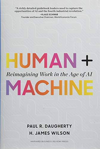 Human + Machine: Reimagining Work in the Age of Ai par H. James Wilson