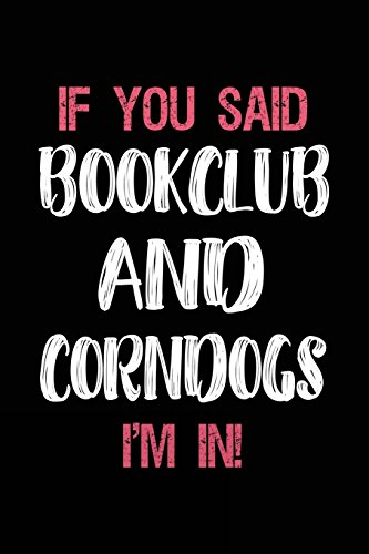 And Corndogs I'm In: Book Lovers Lined Notebook ()
